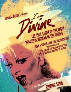 """""""I Am Divine"""" shows at 9:45 p.m. Saturday at the Bishop Arts Theater Center as part of the Oak Cliff Film Festival."""